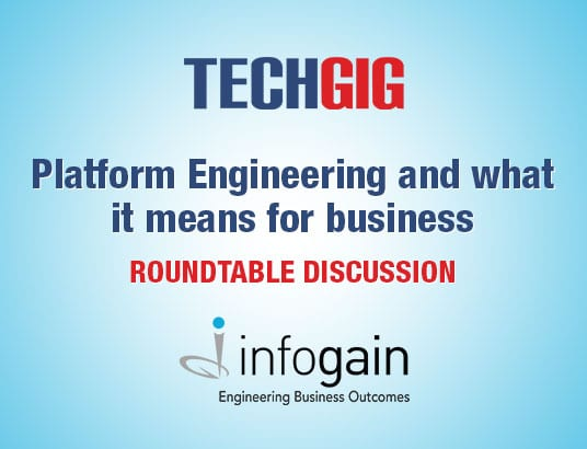 Infogain in association with TECHGIG joint Roundtable on February 15th 2019, The Leela, Gurgaon