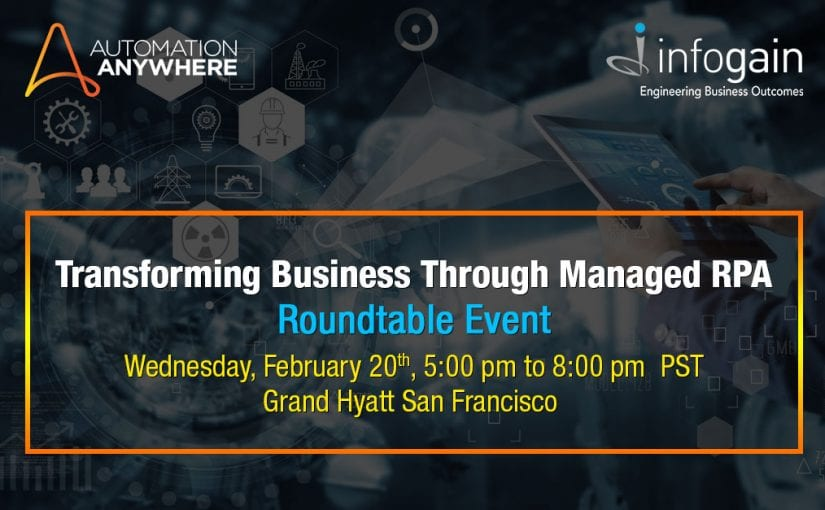 Infogain and Automation Anywhere Partner Joint Roundtable at Grand Hyatt, San Francisco