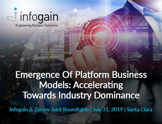 Infogain & Zinnov Joint Roundtable: Emergence of Platform Business Models