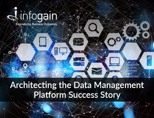 Architecting the Data Management Platform Success Story
