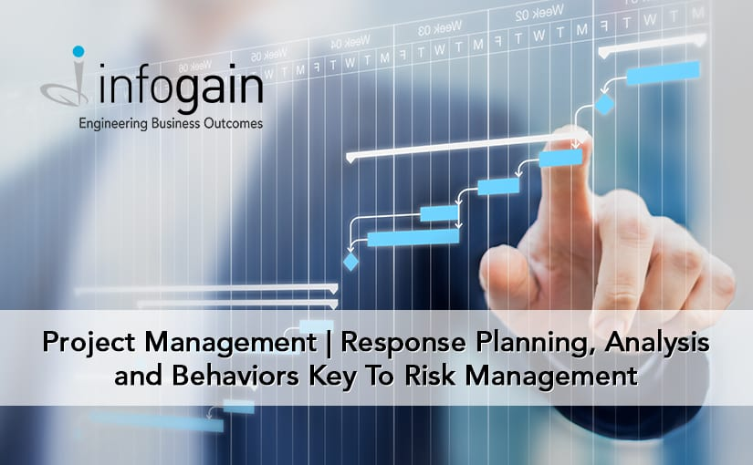 Project Management | Response Planning, Analysis and Behaviors Key To Risk Management