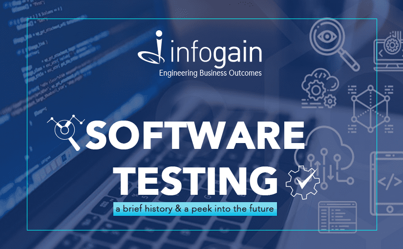 Software Testing: A Brief History And A Peek Into The Future
