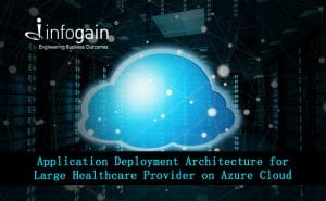 Infogain Builds Application Deployment Infrastructure on Azure ...