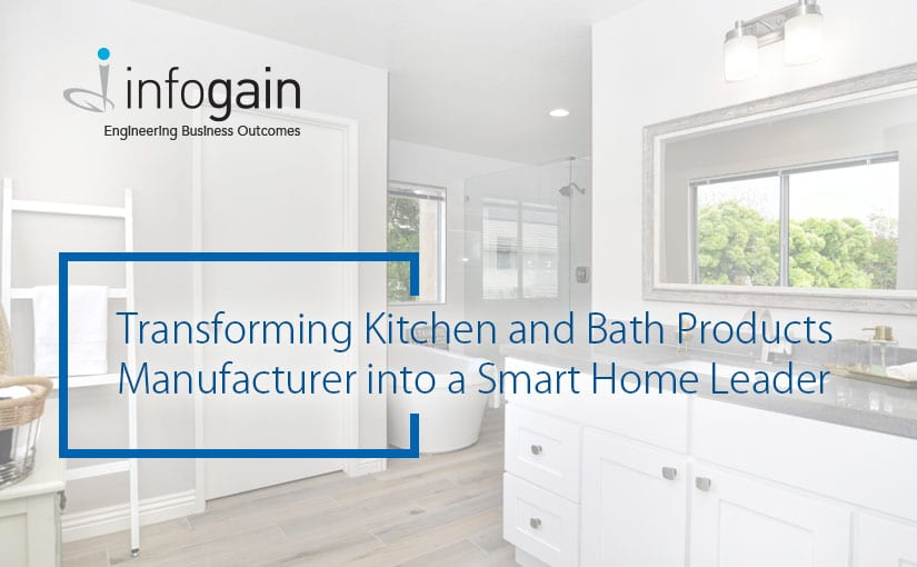 Infogain uses Azure IoT & Cloud Platforms to transform Kitchen and Bath products manufacturer into a smart home leader