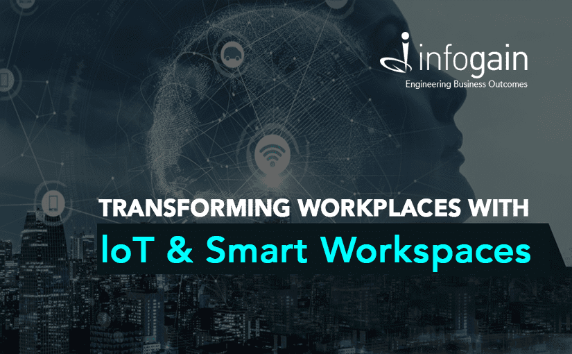 How IoT and Smart WorkSpaces are Transforming the Future of Work