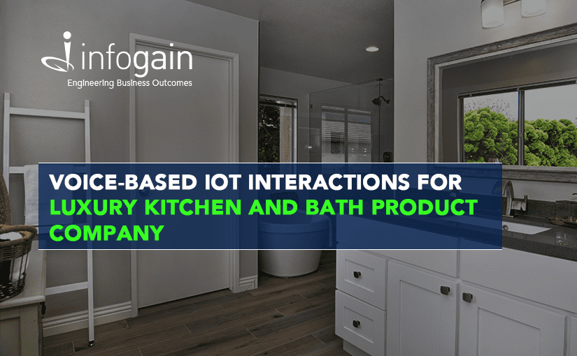 Infogain Enables Voice-Based IoT Interactions for Luxury Kitchen and Bath Product Company