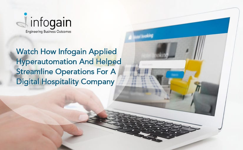 Video Case study: Infogain streamlines operations for a digital hospitality company