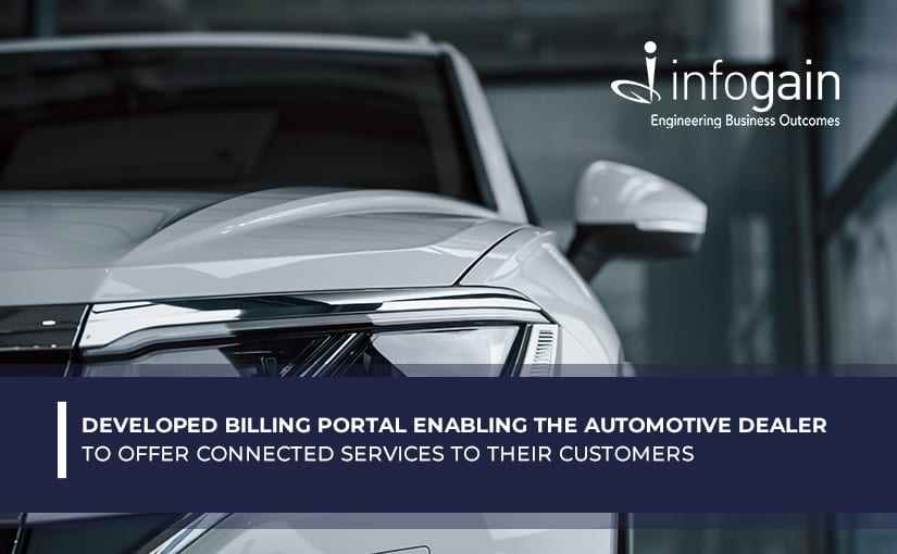 Infogain Develops Billing Portal that Enables an Automotive Dealer to offer Connected Services to their Customers