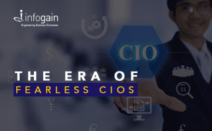 The Era of Fearless CIOs