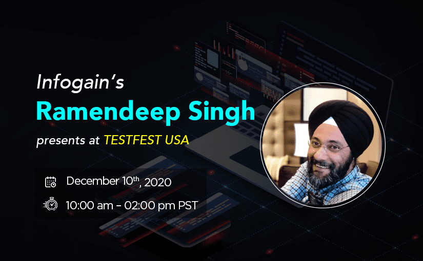 "Infogain's Ramendeep Singh presents ""Testing Digital Platforms"" at TESTFEST USA by TESTCON"