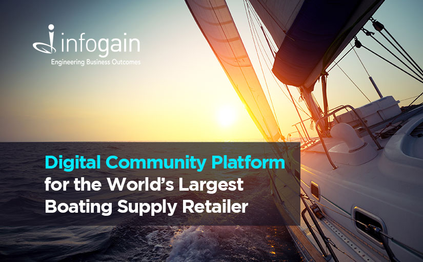 Infogain Builds Digital Community Platform for the World's Largest Boating Supply Retailer
